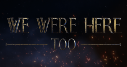 We Were Here Too Banner