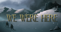 We Were Here Banner